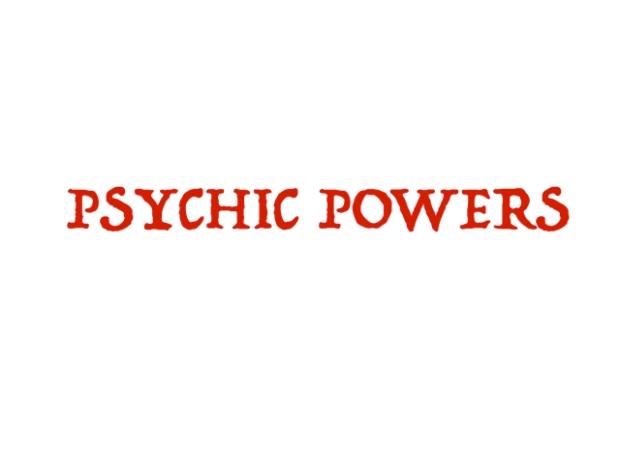 PSYCHIC POWERS.jpg