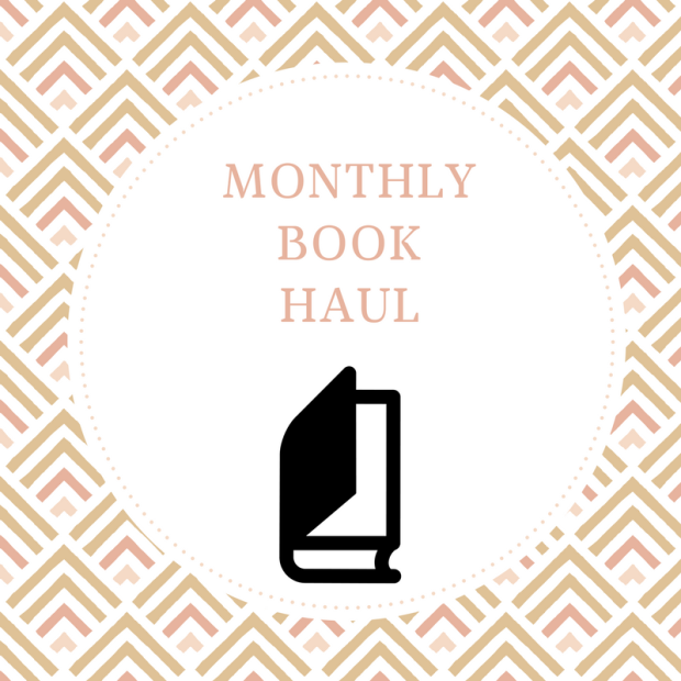 MONTHLY BOOK HAUL